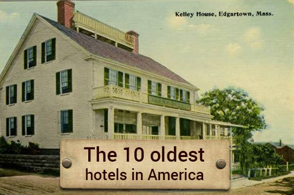 the 10 oldest hotels in america On oldest hotels in america