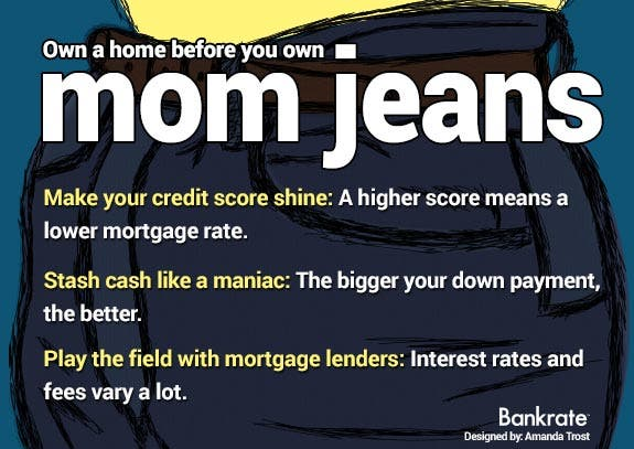 Own a home before you own mom jeans