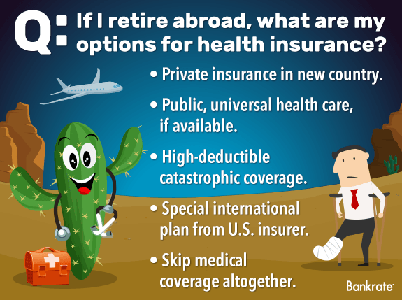 If I retire abroad, what are my options for health insurance?