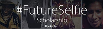 Bankrate #FutureSelfie Scholarship