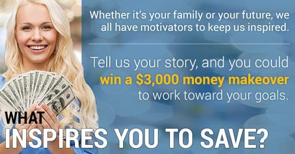 Tell us your story, and you could win a money makeover and $3K to help you reach your goals.
