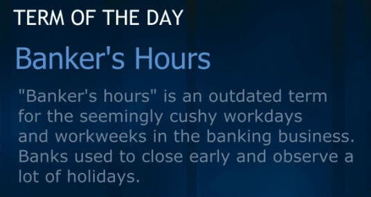 bankers' hours - Idiom of the Day - English - The Free