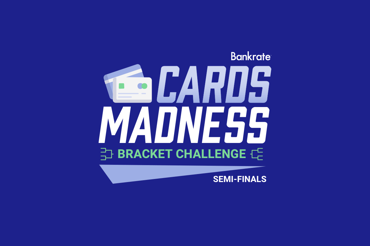 Bankrate's Cards Madness Semi-Finals