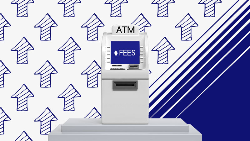 ATM with rising fees